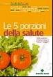 Cover of Le cinque porzioni della salute
