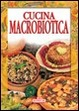 Cover of Cucina macrobiotica