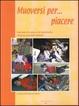 Cover of Muoversi per... piacere
