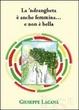 Cover of La 'ndrangheta è anche femmina… e non è bella