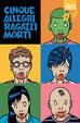 Cover of Cinque allegri ragazzi morti #4