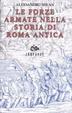 Cover of Le forze armate nella storia di Roma antica