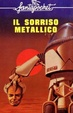 Cover of Il sorriso metallico