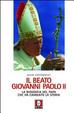 Cover of Il beato Giovanni Paolo II. La biografia del papa che ha cambiato la storia