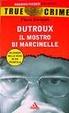 Cover of Dutroux il mostro di Marcinelle