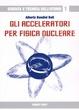 Cover of Gli acceleratori per fisica nucleare