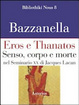 Cover of Eros e Thanatos. Senso, corpo e morte nel seminario XX di Jacques Lacan
