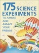 Cover of 175 Science Experiments to Amuse and Amaze Your Friends