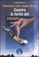 Cover of Guarire le ferite del passato