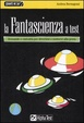 Cover of La fantascienza a test