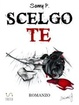 Cover of Scelgo te