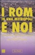 Cover of I Rom in una metropoli e noi