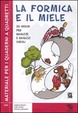 Cover of La formica e il miele