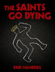 Cover of The Saints Go Dying