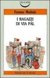 Cover of I ragazzi di via Pal