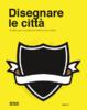 Cover of Disegnare le città