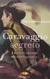 Cover of Caravaggio segreto
