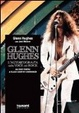 Cover of Glenn Hughes: L'autobiografia della voce del rock dai Deep Purple ai Black Country Communion