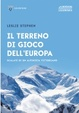 Cover of Il terreno di gioco dell'Europa. Scalate di un alpinista vittoriano