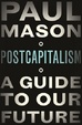 Cover of PostCapitalism