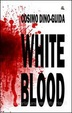 Cover of White blood