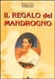 Cover of Il regalo del mandrogno