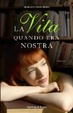 Cover of La vita quando era nostra