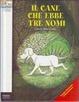 Cover of Il cane che ebbe tre nomi