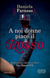 Cover of A noi donne piace il rosso