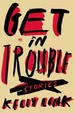 Cover of Get in Trouble