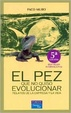 Cover of El pez que no quiso evolucionar