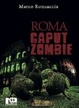 Cover of Roma caput zombie
