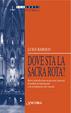 Cover of Dove sta la Sacra Rota? Breve introduzione ai processi canonici di nullità di matrimonio e di scioglimento del vincolo