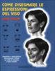 Cover of Come disegnare le espressioni del viso