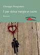 Cover of E per dolce mangia un cuore