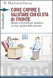 Cover of Come capire e valutare chi ci sta di fronte