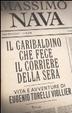 Cover of Il garibaldino che fece il Corriere. Vita e avventure di Eugenio Torelli Viollier