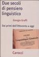 Cover of Due secoli di pensiero linguistico