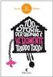 Cover of 100 storie per quando è veramente troppo tardi