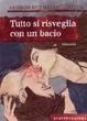 Cover of Tutto si risveglia con un bacio