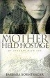 Cover of A Mother Held Hostage