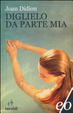 Cover of Diglielo da parte mia