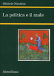 Cover of La politica e il male