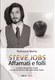 Cover of Steve Jobs. Affamati e folli. La filosofia del re della mela