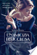 Cover of Un'amicizia pericolosa