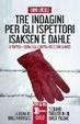 Cover of Tre indagini per gli ispettori Isaksen e Dahle