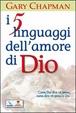 Cover of I cinque linguaggi dell'amore di Dio