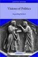 Cover of Visions of Politics, Vol. 1