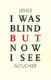 Cover of I Was Blind But Now I See