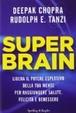 Cover of Super Brain. Libera il potere esplosivo della tua mente per raggiungere salute, felicità e benessere